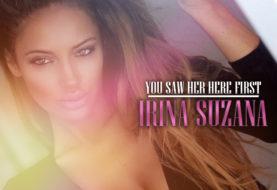 You Saw Her Here First: Irina Suzana